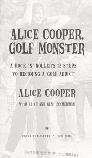 Cover of: Alice Cooper, golf monster | Alice Cooper, Keith Zimmerman, Kent Zimmerman