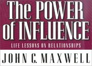 Cover of: The Power of Influence by John C. Maxwell
