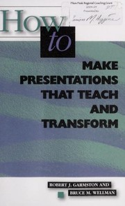 Cover of: How to make presentations that teach and transform | Robert J. Garmston