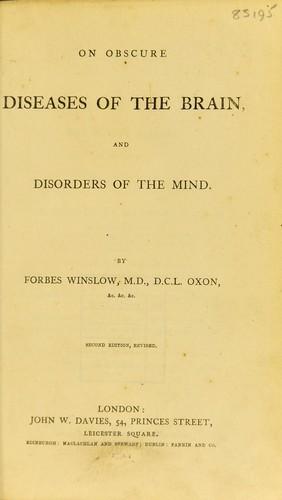 On obscure diseases of the brain and disorders of the mind by Forbes Winslow