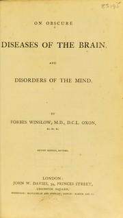 Cover of: On obscure diseases of the brain and disorders of the mind | Forbes Winslow