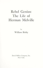 Cover of: Rebel genius: the life of Herman Melville by William Bixby