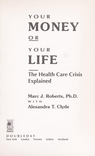 Your money or your life by Marc J. Roberts