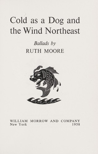 Cold as a dog and the wind northeast by Ruth Moore