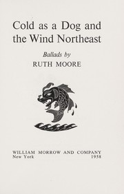 Cover of: Cold as a dog and the wind northeast by Ruth Moore