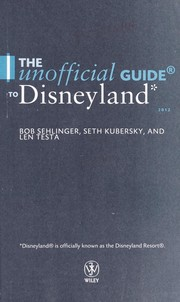 Cover of: The unofficial guide to Disneyland 2012 by Bob Sehlinger
