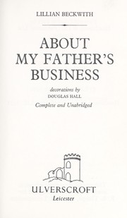 Cover of: About my father's business | Lillian Beckwith
