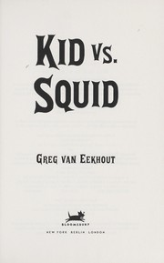 Cover of: Kid vs. squid | Greg Van Eekhout