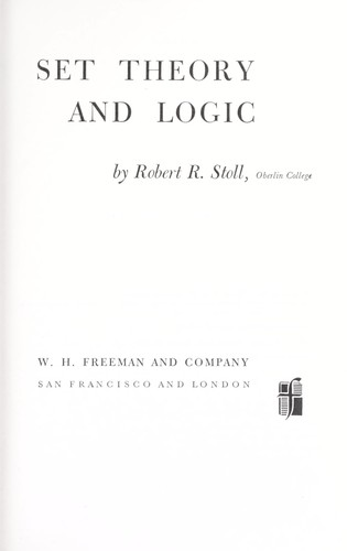 Set Theory and Logic Edition by Robert R Stoll