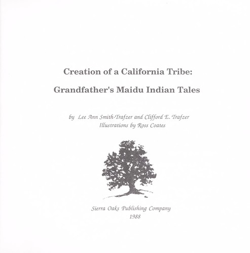 Creation of a California tribe by Lee Ann Smith-Trafzer