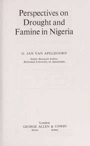 Cover of: Perspectives on drought and famine in Nigeria | G. Jan van Apeldoorn