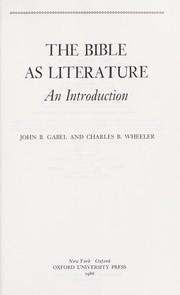 Cover of: The Bible as literature | John B. Gabel, Charles B. Wheeler, Anthony D. York