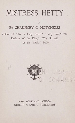 Mistress Hetty by Chauncey C. Hotchkiss