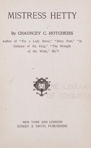 Cover of: Mistress Hetty | Chauncey C. Hotchkiss