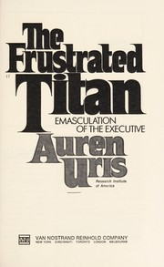 Cover of: The frustrated titan by Auren Uris