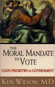 Cover of: A Moral Mandate to Vote by Ken Wilson