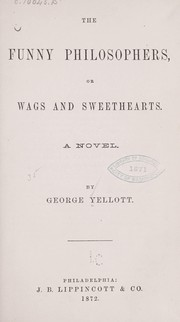 Cover of: The funny philosophers, or Wags and sweethearts | George Yellott