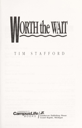 Worth the wait by Tim Stafford