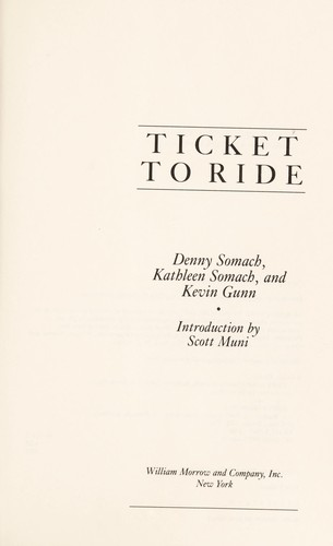 Ticket to ride by Denny Somach