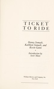 Cover of: Ticket to ride | Denny Somach