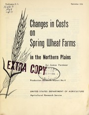 Cover of: Changes in costs on spring wheat farms in the Northern Plains | James Vermeer