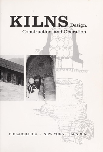 Kilns; design, construction, and operation by Daniel Rhodes