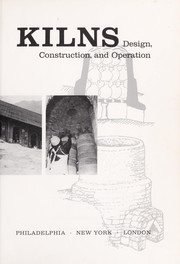 Cover of: Kilns; design, construction, and operation | Daniel Rhodes