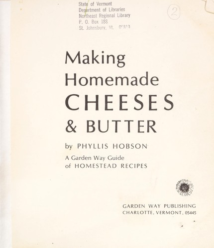 Making homemade cheeses & butter by Phyllis Hobson