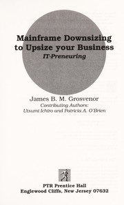Cover of: Mainframe downsizing to upsize your business by James B. M. Grosvenor