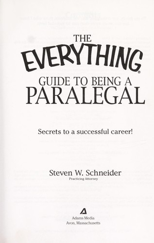 The everything guide to being a paralegal by Steven W. Schneider