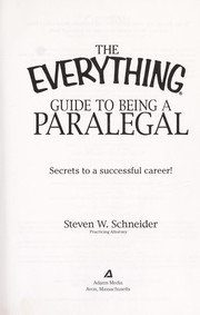 Cover of: The everything guide to being a paralegal | Steven W. Schneider