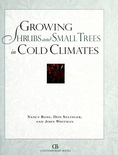 Growing shrubs and small trees in cold climates by Nancy Rose