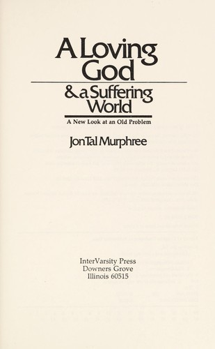 A loving God & a suffering world by Jon Tal Murphree