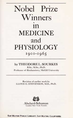 Nobel Prize winners in medicine and physiology, 1901-1965 by Theodore L. Sourkes