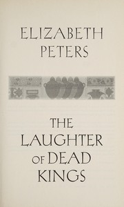 Cover of: The Laughter of Dead Kings | Elizabeth Peters