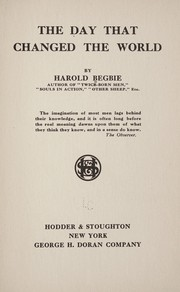 Cover of: The day that changed the world by Begbie, Harold