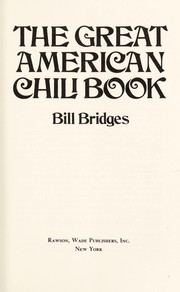 Cover of: The great American chili book | Bill Bridges