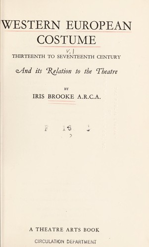 Western European costume and its relation to the theatre by Iris Brooke