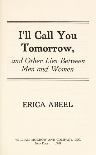 I'll call you tomorrow, and other lies between men and women by Erica Abeel