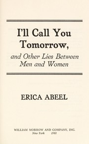 Cover of: I'll call you tomorrow, and other lies between men and women by Erica Abeel