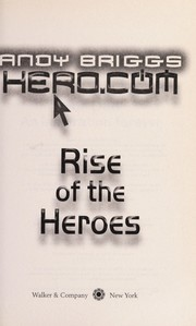 Cover of: Rise of the heroes | Andy Briggs