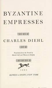 Cover of: Byzantine empresses | Charles Diehl