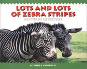 Cover of: Lots and lots of zebra stripes by Stephen R. Swinburne