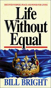 Cover of: Life without equal | Bill Bright