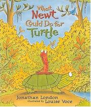 Cover of: What Newt could do for Turtle by Jonathan London