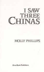 Cover of: I saw three Chinas | Molly Phillips
