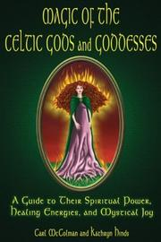 Cover of: Magic Of The Celtic Gods And Goddesses | Kathryn Hinds