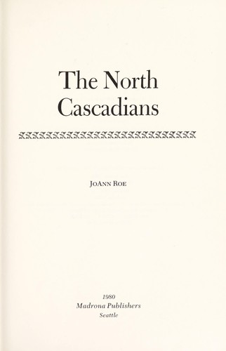 The North Cascadians by JoAnn Roe