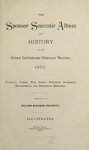 Cover of: The sponsor souvenir album and history of the United Confederate Veterans' reunion, 1895 | William Bledsoe Philpott