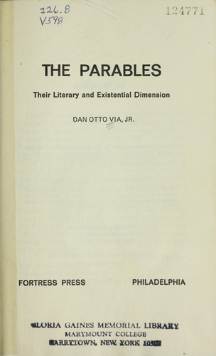 The parables; their literary and existential dimension by Dan Otto Via